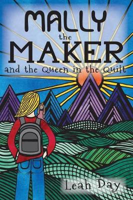 Mally the Maker and the Queen in the Quilt - Mally the Maker 1 (Paperback)