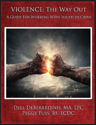 Violence: The Way Out: A Guide for Working with Youth in Crisis (Paperback)