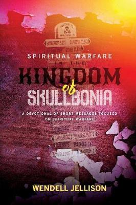 Spiritual Warfare in the Kingdom of Skullbonia (Paperback)