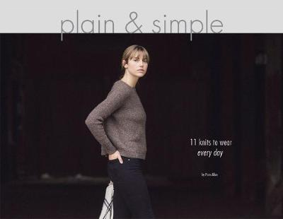 Plain & Simple: 11 Knits to Wear Every Day (Paperback)