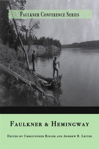 Faulkner and Hemingway - Faulkner Conference Series (Paperback)