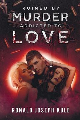 Ruined by Murder Addicted to Love (Paperback)