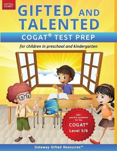 Gifted and Talented Cogat Test Prep: Test Preparation Cogat Level 5/6; Workbook and Practice Test for Children in Kindergarten/Preschool (Paperback)