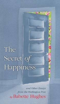 the secrets of happiness These 10 secrets for happiness would be fine if they were written by a regular person but a priest, or any catholic should have their happiness grounded in christ this is what makes this list so disturbing.
