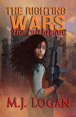 The Righting Wars: The Initiation: Book I - Righting Wars (Paperback)