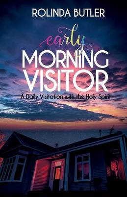 Early Morning Visitor: A Daily Visitation with the Holy Spirit (Paperback)