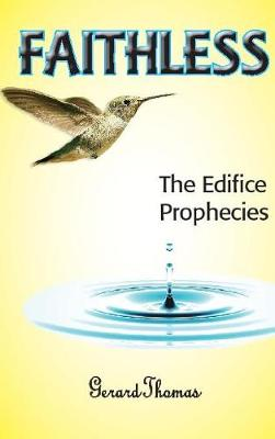 Faithless: The Edifice Prophecies (Hardback)