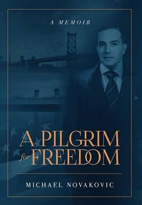 A Pilgrim for Freedom (Hardback)