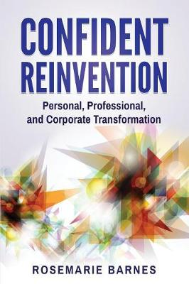 Confident Reinvention: Personal, Professional and Corporate Transformation (Paperback)