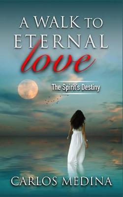 A Walk to Eternal Love (Paperback)