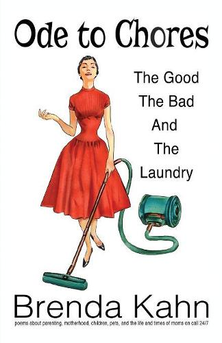 Ode to Chores: The Good, the Bad, and the Laundry (Paperback)