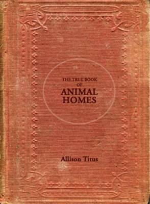 The True Book of Animal Homes (Paperback)