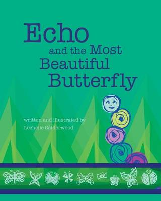 Echo and the Most Beautiful Butterfly (Paperback)