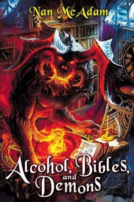 Alcohol, Bibles, and Demons (Paperback)