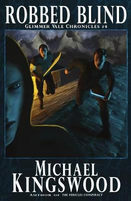 Robbed Blind: Glimmer Vale Chronicles #4 - Glimmer Vale Chronicles 4 (Paperback)