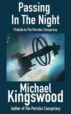 Passing in the Night: Prelude to the Pericles Conspiracy (Paperback)