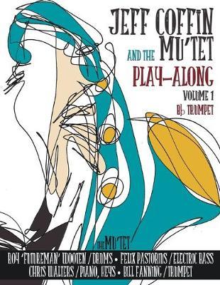 Jeff Coffin & the Mu'tet Play Along (BB Trumpet) (Paperback)
