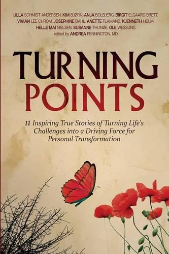 Turning Points: 11 Inspiring True Stories of Turning Life's Challenges Into a Driving Force for Personal Transformation (Paperback)