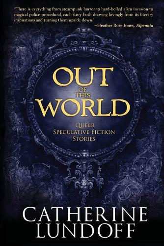 Out of This World: Queer Speculative Fiction Stories (Paperback)