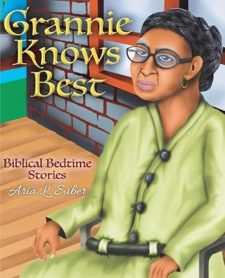 Grannie Knows Best: Biblical Bedtime Stories - Grannie Knows Best 1 (Paperback)