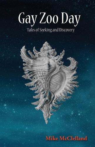 Gay Zoo Day: Tales of Seeking and Discovery (Paperback)