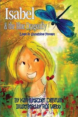 Isabel & The Blue Dragonfly: Lost in Sunshine Forest - Sunshine Forest Friends 1 (Paperback)