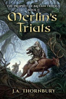 Merlin's Trials - Prophet of Britain Trilogy 2 (Paperback)