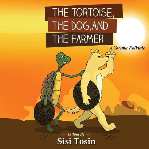 The Tortoise, the Dog, and the Farmer (Paperback)