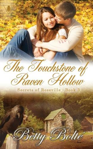 The Touchstone of Raven Hollow - Secrets of Roseville 3 (Paperback)