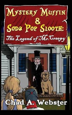 Mystery Muffin & Soda Pop Slooth: The Legend of Mr. Creepy (Hardback)