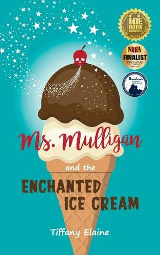Ms. Mulligan and the Enchanted Ice Cream (Paperback)