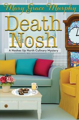 Death Nosh: A Noshes Up North Culinary Mystery - Noshes Up North Culinary Mystery 3 (Paperback)