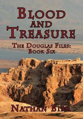 Blood and Treasure - The Douglas Files: Book Six (Hardback)