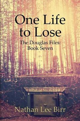 One Life to Lose - The Douglas Files: Book Seven (Paperback)