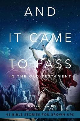 And It Came to Pass in the Old Testament: 42 Bible Stories for Grown-Ups (Paperback)