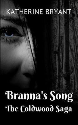 Branna's Song: The Coldwood Saga - Branna's Song 1 (Paperback)