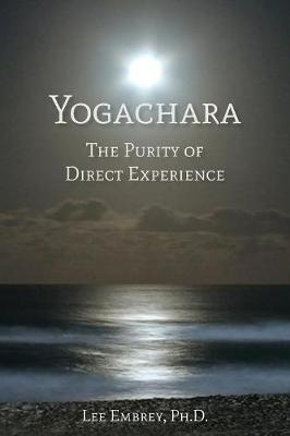 Yogachara: The Purity of Direct Experience (Paperback)