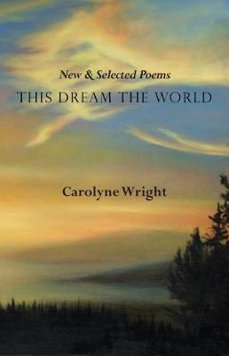 This Dream the World: New and Selected Poems (Paperback)