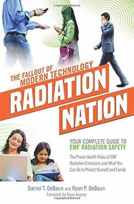 Radiation Nation: Your Complete Guide to Emf Radiation Safety (Paperback)