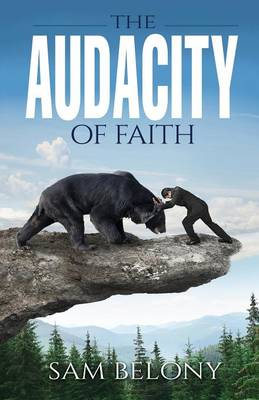 The Audacity of Faith (Paperback)