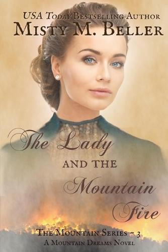 The Lady and the Mountain Fire - Mountain Dreams 3 (Paperback)