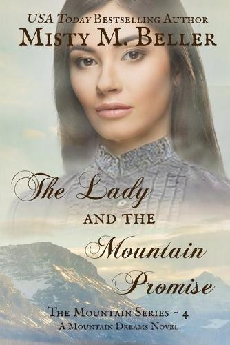 The Lady and the Mountain Promise - Mountain Dreams 4 (Paperback)