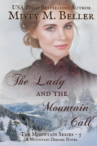 The Lady and the Mountain Call - Mountain Dreams 5 (Paperback)