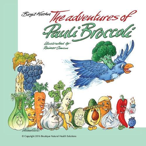The Adventures of Pauli Broccoli (Paperback)