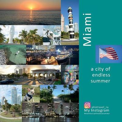 Miami: A City of Endless Summer: A Photo Travel Experience - USA 4 (Paperback)