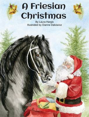 A Friesian Christmas - Horsey Holidays 1 (Hardback)