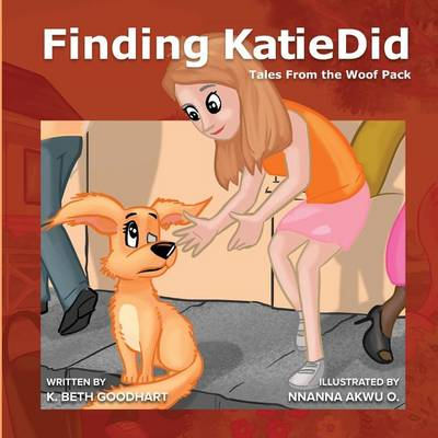 Finding Katiedid: Tales from the Woof Pack - Tales from the Woof Pack 1 (Paperback)