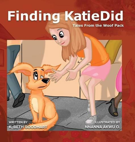 Finding Katiedid: Tales from the Woof Pack - Tales from the Woof Pack 1 (Hardback)