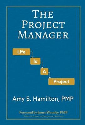 The Project Manager: Life Is a Project (Hardback)