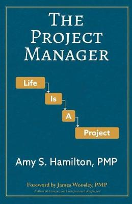 The Project Manager: Life Is a Project (Paperback)